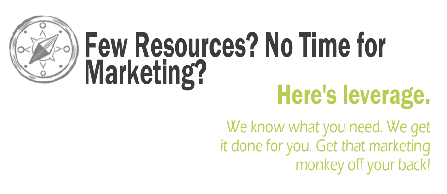 Many Marketing Needs, Too Few Resources? Here's Leverage.